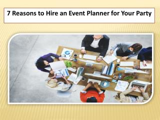 7 Reasons to Hire an Event Planner for Your Party