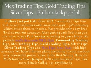Mcx Trading Tips, Gold Trading Tips, Silver Tips - Bullion Jackpot Call