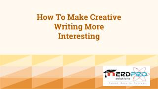 How To Make Creative Writing More Interesting