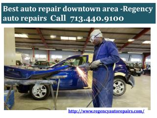 Best auto repair downtown area-Regency Auto repairs