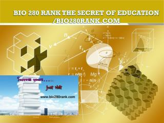 BIO 280 RANK The Secret of Education /bio280rank.com