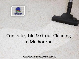 Concrete, Tile & Grout Cleaning In Melbourne