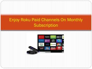 Enjoy Roku Paid Channels On Monthly Subscription