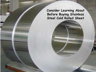 Consider Learning About Before Buying Stainless Steel Cold Rolled Sheet