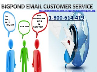 Bigpond Email Phone Number 1-800-614-419 | Ward Off Glitches