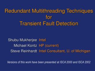 Redundant Multithreading Techniques  for  Transient Fault Detection