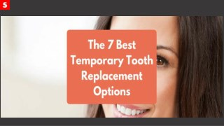 THE 7 BEST TOOTH REPLACEMENT OPTIONS