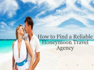 A Reliable Travel Agency for Honeymoon Package
