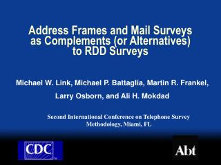 Address Frames and Mail Surveys as Complements (or Alternatives) to RDD Surveys