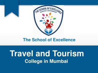 The school of excellence   Diploma in Travel and Tourism