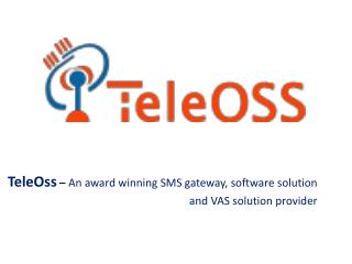 SMS gateway, software solution and VAS solution provider - TeleOss
