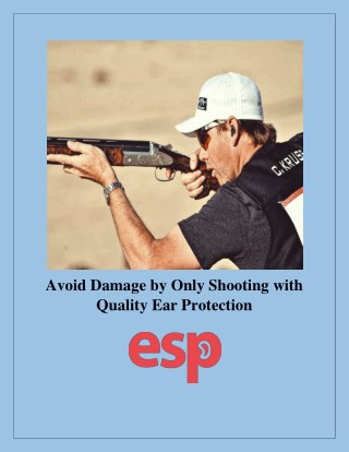 Avoid Damage by Only Shooting with Quality Ear Protection