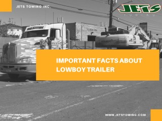 Important facts About Lowboy Trailer