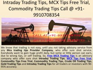 Intraday Trading Tips, MCX Tips Free Trial, Commodity Trading Tips Call @  91-9910708354
