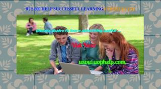 BUS 600 help Successful Learning/uophelp.com