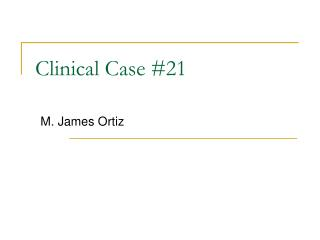 Clinical Case #21
