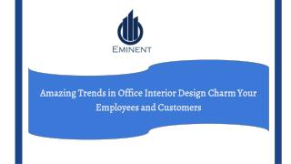 Amazing Trends in Office Interior Design Charm Your Employees and Customers