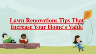 Lawn Renovations Tips That Increase Your Home's Value