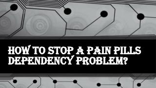 Consequences of Pain Pills Dependency Problem