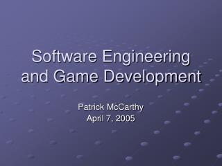 Software Engineering and Game Development