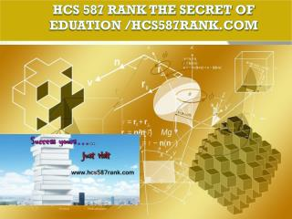 HCS 587 RANK The Secret of Eduation /hcs587rank.com