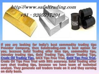 Crude Oil Trading Tips, MCX Tips Free Trial, Gold Tips Free Trial - Safal Trading