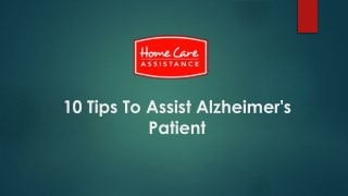 10 Tips To Assist Alzheimer's Patient