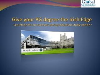 Give Your PG Degree The Irish Edge - Global Opportunities