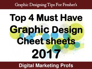 Graphic Designing Tips For Fresher's-Top 4 Must Have Graphic Design Cheet sheets 2017 | Digital Marketing Profs