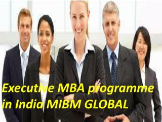 Executive MBA programme in India is designed