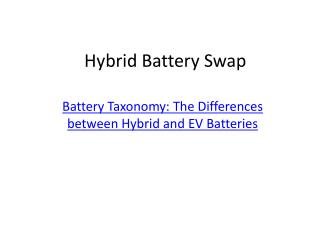 Battery Taxonomy: The Differences between Hybrid and EV Batteries