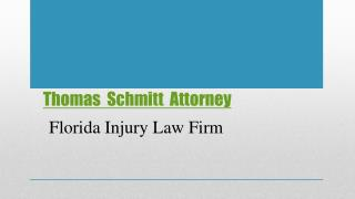Florida Injury Firm and Thomas Schmitt Attorney