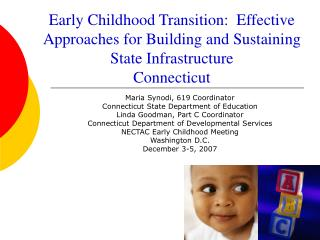 Early Childhood Transition:  Effective Approaches for Building and Sustaining State Infrastructure Connecticut