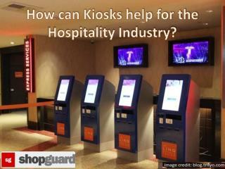 How can Kiosks Help for The Hospitality Industry