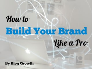 How to Build Your Brand Like a Pro