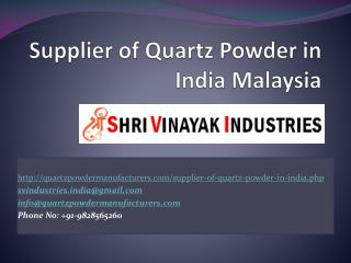 Supplier of Quartz Powder in India Malaysia