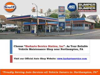 "Choose ""Harharts Service Station"" As your Reliable Car Maintenance Shop in Northampton, PA"