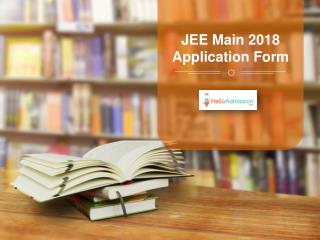 JEE Main 2018 Application Form - HelloAdmission