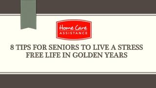 8 Tips For Seniors To Live A Stress Free Life In Golden Years