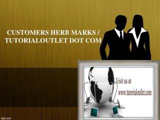CUSTOMERS HERB MARKS / TUTORIALOUTLET DOT COM