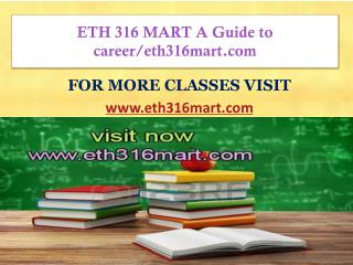 ETH 316 MART A Guide to career/eth316mart.com