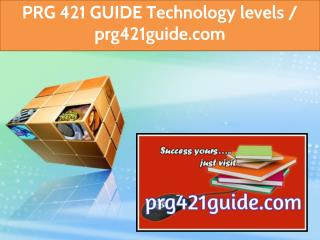 PRG 421 GUIDE Technology levels / prg421guide.com