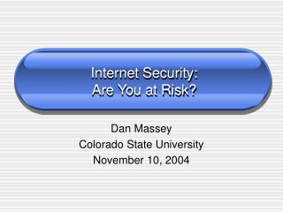 Internet Security: Are You at Risk?
