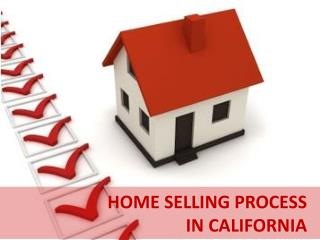 HOME SELLING PROCESS IN CALIFORNIA