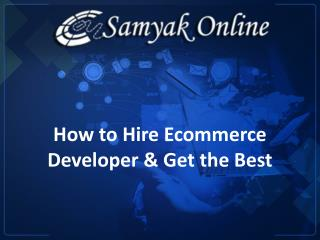 How to Hire Ecommerce Developer & Get the Best