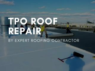 How to Obtain TPO Roof Repair Services?