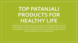 Top Patanjali Products For Healthy Life