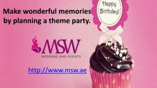 Make wonderful memories by planning a theme party.