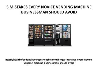5 mistakes every novice vending machine businessman should avoid