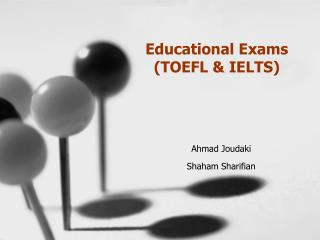 Educational Exams     (TOEFL & IELTS)